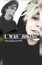 """I Was Joking"" |L.D| //ZAKOŃCZONE by SadQueen143"