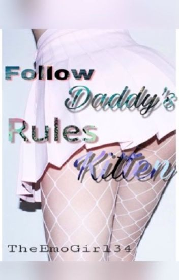 Follow Daddy's Rules Kitten  (con errores)