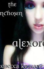 The Unchosen Alexora by Rebecca_k