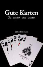 Gute Karten - So spielt das Leben by Jane_MacIver