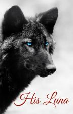 His Luna~ Teen Wolf (Book One)  by FanOfLife2457