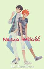 Nasza miłość~Kageyama i Hinata ||| Yaoi  by LilianaCross