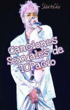 Canciones Sexuales De TOPacio by SharitoChoi