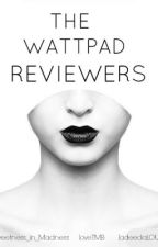 The Wattpad Reviewers by TheW4ttp4dReviewers