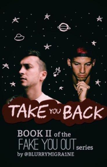 Take You Back || a Twenty One Pilots fanfic // book II