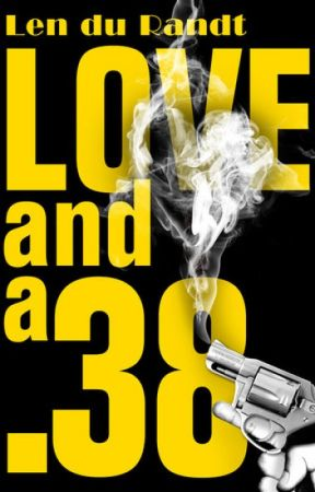 Love and a .38 by AuthorLen