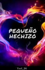 Pequeño Hechizo (One Shot) #TECriticsAwards by Ysol_26