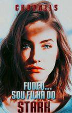 Fudeu... sou filha do Stark by Chupn11s