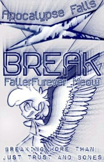 (Discontinued) Break ~ Apocalypse Falls Au