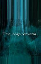 Uma Longa Conversa - Capítulo extra de Dama da Meia-Noite by R8SShadowhunter