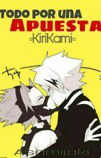 Todo Por Una Apuesta- Boku No Hero Academia [KiriKami] by Asamijaki