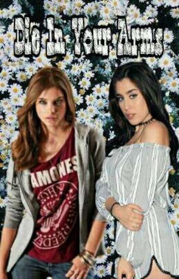 Die In Your Arms ; Lauren & You [PT/BR]
