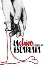 La Chica Escarlata | #WOWAwards2k17 | #Wattys2017 by indigo_fes