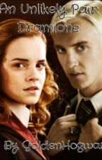 An Unlikely Pair: Dramione by GoldenHogwarts