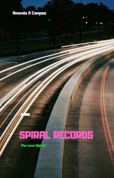 Spiral Records: the Love Spiral (New Adult) ON HOLD!!!