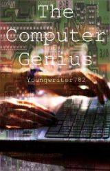 The Computer Genius by Youngwriter782