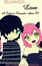 Summer Love~ A Zane x Kawaii~Chan FF by CharlotloveXoXo