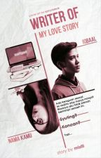 Writer of My Love Story || IDR ✔ by misfil