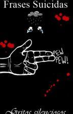 Frases Suicidas                      (gritos Silenciosos) by XOXX_28