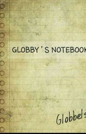 Globby's Notebook by globbels