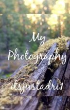 My Photography by itsjustadri1
