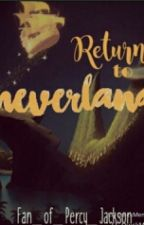 Return To Neverland by Fan_Of_Percy_Jackson