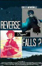 Reverse Falls?《Dipper? Y Tu》 by _MxPhxntomFxlls_