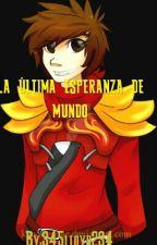 La Última Esperanza Del Mundo by 345lloyd234