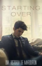 Starting Over by MarDuron