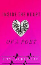 Inside The Heart Of A Poet. by Rose_The_Storyteller