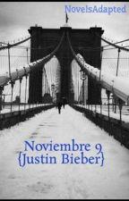 Noviembre 9 {Justin Bieber} -TERMINADA- by NovelsAdapted