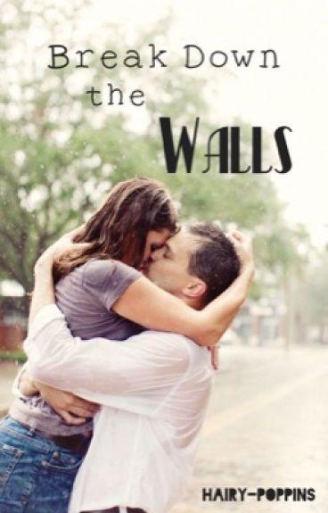 Break Down the Walls | ✔