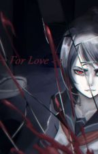 <3 For Love <3 {A Yandere Simulator FanFiction} by AmeliaMartin288