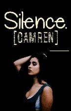 -PAUSADA- Silence |Camren| by Nehh1_