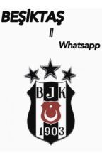 Beşiktaş || Whatsapp by SessizUmpalumpa