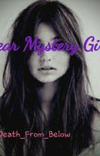 Dear Mystery Girl by Death_From_Below