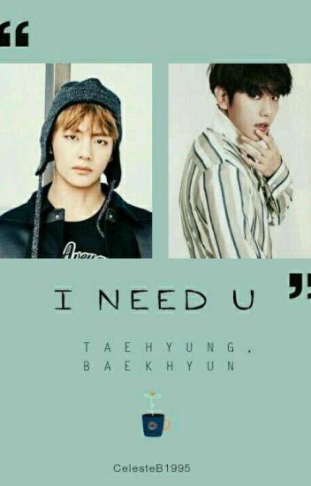 I Need U (Baekhyun) TERMINADA -EDITANDO-