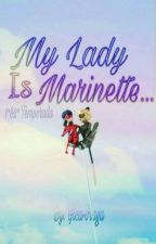 My Lady Is Marinette? by Gica-braga