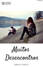 Muitos Desencontros by Maci_lovatoS2