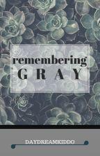 remembering gray by daydreamkiddo