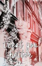 Treat You Better    Shawn Mendes by exclusiveclifford