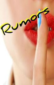 Rumors by doggynikki97