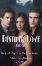 Destined Love; the Last Book in the Love Series  by NessMartin