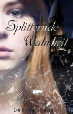 Splitternde Wahrheit-Eine Harry Potter FanFiction by DasOreokeks