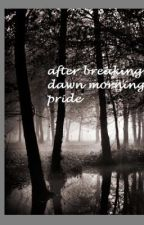 after breaking dawn mornings pride by Tan123