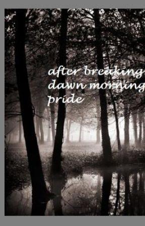 after breaking dawn mornings pride by Tan123
