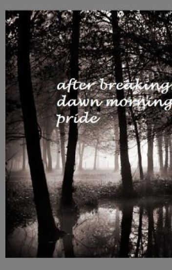 after breaking dawn mornings pride