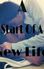 A  Start Of A New Life  by babygirlash___