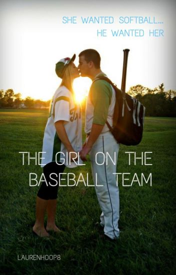 The Girl on the Baseball Team (SLOWLY EDITING)