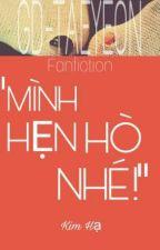 [GTae] Mình Hẹn Hò Nhé by kimha159
